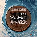 The house we live in – un livre, un cd et un film pour penser le monde de demain