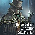 Magies secrètes - hervé jubert