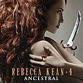 Rebecca kean, t4 : ancestral - cassandra o'donnell