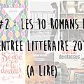 Top ten tuesday #2 : les 10 romans de la rentrée littéraire automnale 2016 que vous souhaitez absolument vous procurer