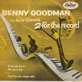 Benny Goodman in Walt Disney's - 1957 - 2 For The Record (Capitol)