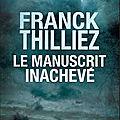 Le manuscrit inachevé de franck thilliez