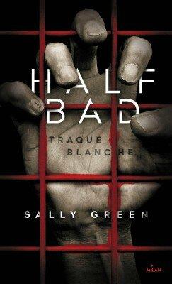Half Bad tome 1