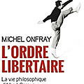 Michel onfray l'ordre libertaire