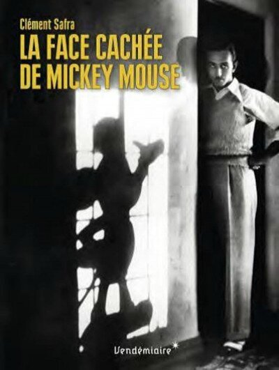 la-face-cachee-de-mickey-mouse-clement-safra-editions-vendemiaire-e1475788516430
