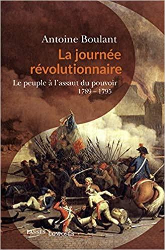 La journée révolutionnaire : 1789-1795.
