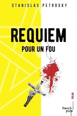 Requiem pour un fou de Stanislas Petrosky