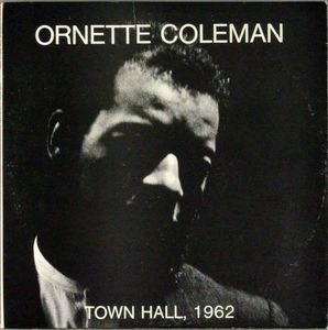 Ornette_Coleman___1962___Town_Hall__1962__ESP_Blue_Note_