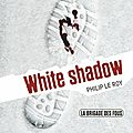 La brigade des fous 3 : white shadow