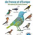 « oiseaux de france et d'europe » : un guide à lire et à écouter !