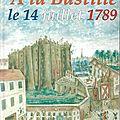 A la bastille le 14 juillet 1789