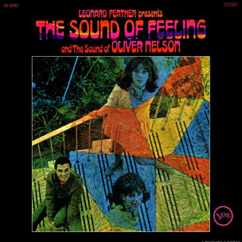 Oliver Nelson - 1966 - Leonard Feather presents The Sound Of Feelinf and The Sounf Of Oliver Nelson (Verve)