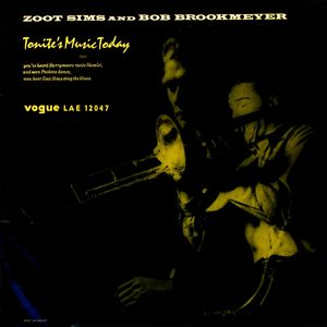 Zoot Sims And Bob Brookmeyer - 1956 - Tonite's Music Today (Vogue)