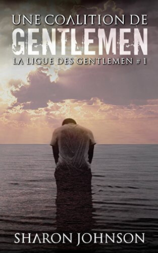La ligue des gentlemen tome 1 : une coalition de gentlemen (Sharon Johnson)