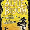 Alfie bloom et le voleur de talisman