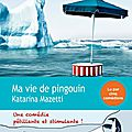 Ma vie de pingouin, de katarina mazetti