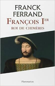 françois 1er roi de chimères de ferrand